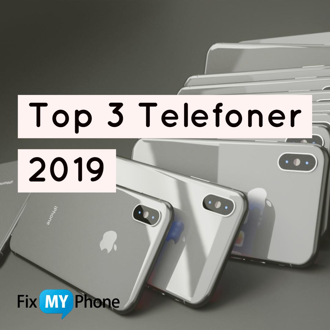 Top 3 Mobiler 2019!